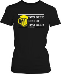 Футболка женская. Two beer or not two beer?